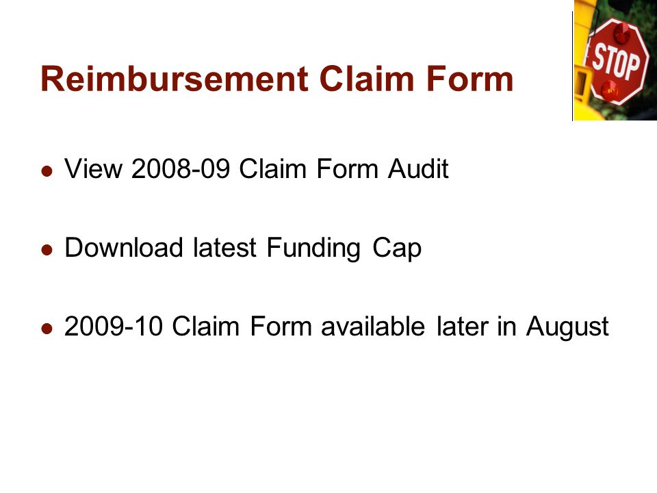 Reimbursement Claim Form View 2008-09 Claim Form Audit Download latest Funding Cap 2009-10 Claim Form available later in August