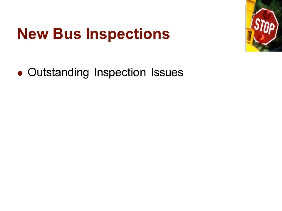 New Bus Inspections Outstanding Inspection Issues