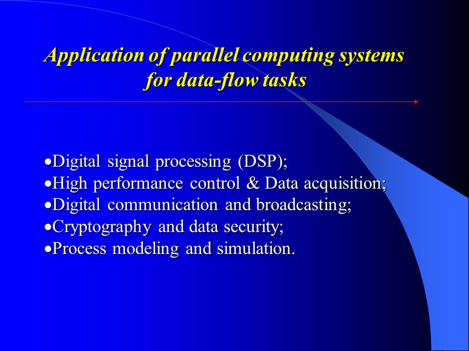 Digital signal processing (DSP); Digital signal processing (DSP); High performance control & Data acquisition; High performance control & Data acquisition; Digital communication and broadcasting; Digital communication and broadcasting; Cryptography and data security; Cryptography and data security; Process modeling and simulation.