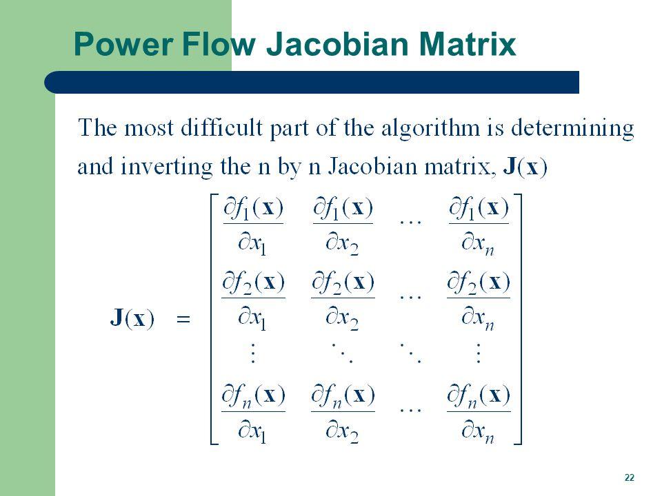 22 Power Flow Jacobian Matrix