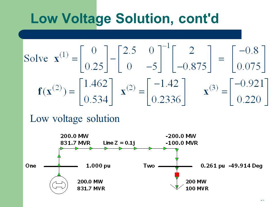 31 Low Voltage Solution, cont'd Low voltage solution