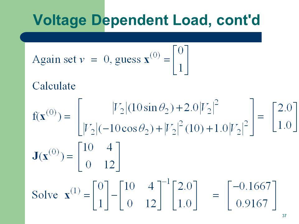 37 Voltage Dependent Load, cont'd