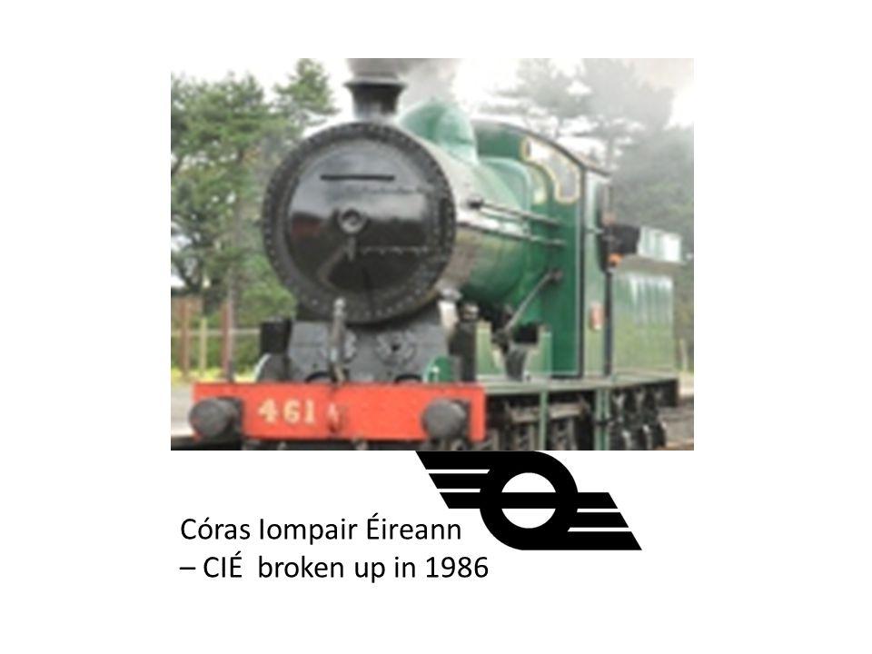 Córas Iompair Éireann – CIÉ broken up in 1986