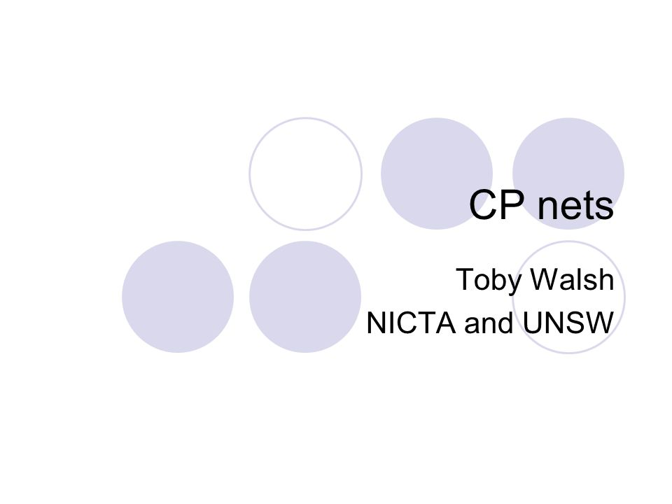 CP nets Toby Walsh NICTA and UNSW