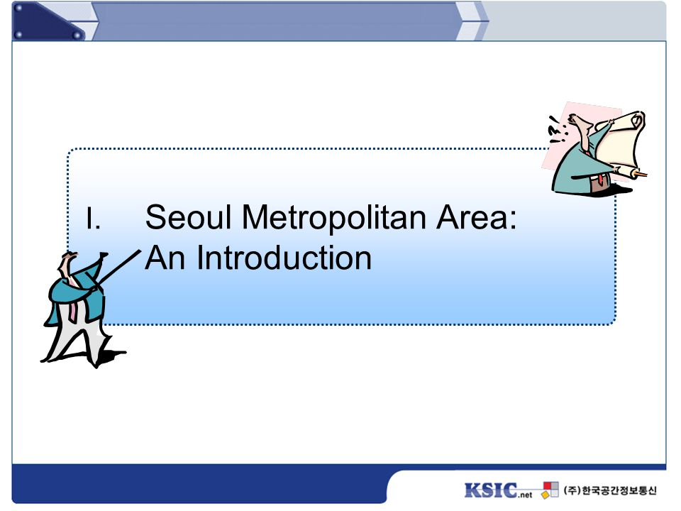 I. Seoul Metropolitan Area: An Introduction