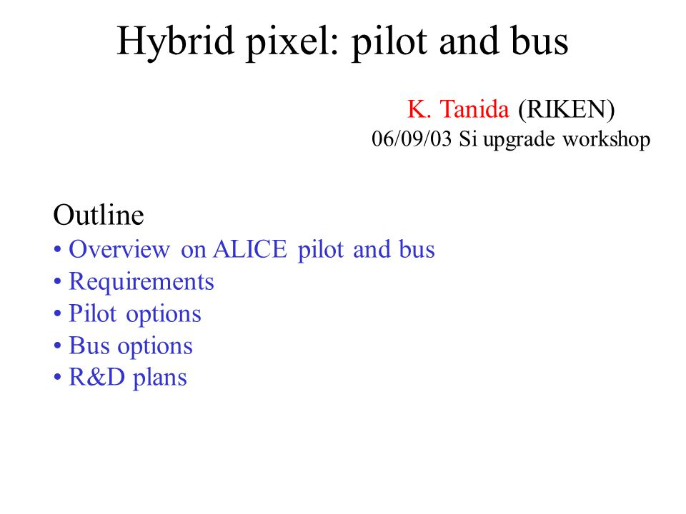 Hybrid pixel: pilot and bus K.
