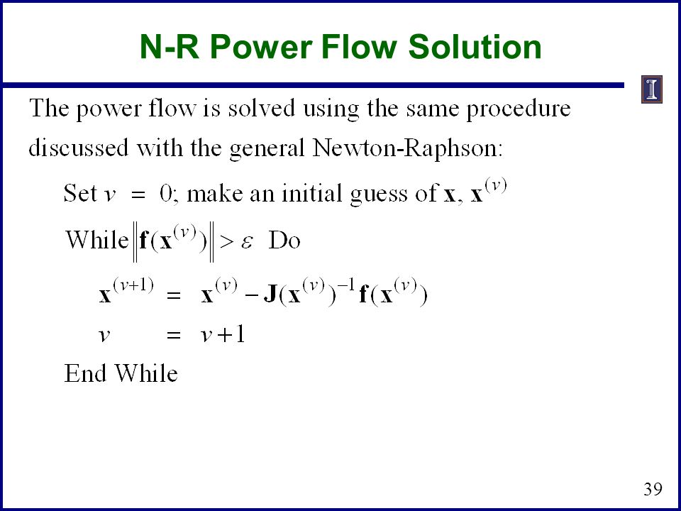 N-R Power Flow Solution 39