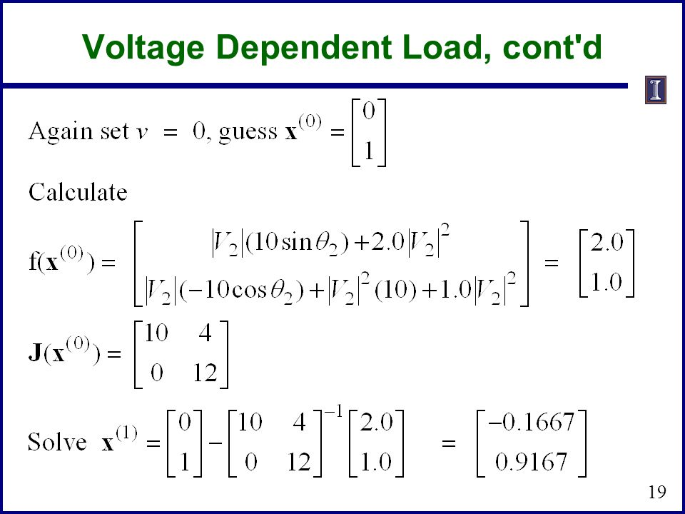 Voltage Dependent Load, cont d 19