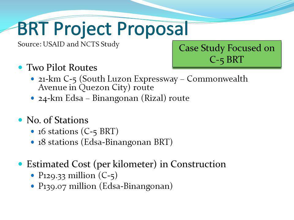Two Pilot Routes 21-km C-5 (South Luzon Expressway – Commonwealth Avenue in Quezon City) route 24-km Edsa – Binangonan (Rizal) route No.