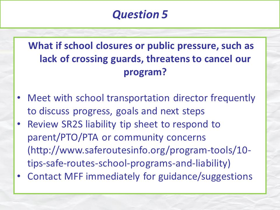 Question 5 What if school closures or public pressure, such as lack of crossing guards, threatens to cancel our program.