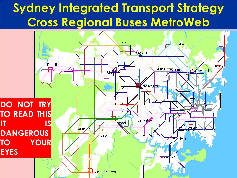 Sydney Integrated Transport Strategy Cross Regional Buses MetroWeb DO NOT TRY TO READ THIS IT IS DANGEROUS TO YOUR EYES