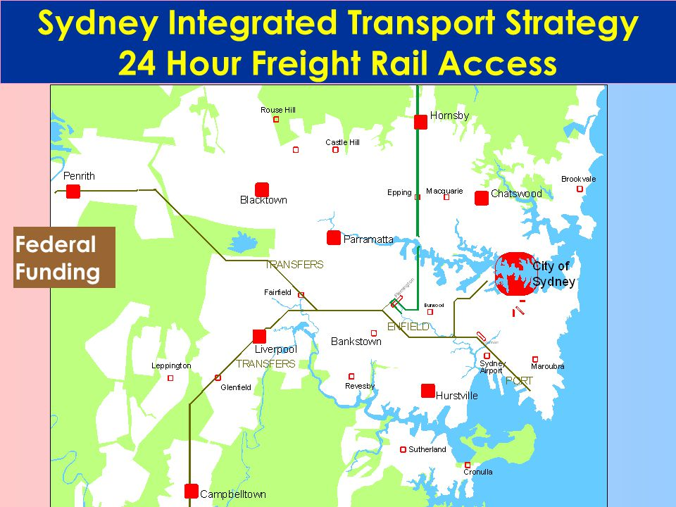 Sydney Integrated Transport Strategy 24 Hour Freight Rail Access Federal Funding