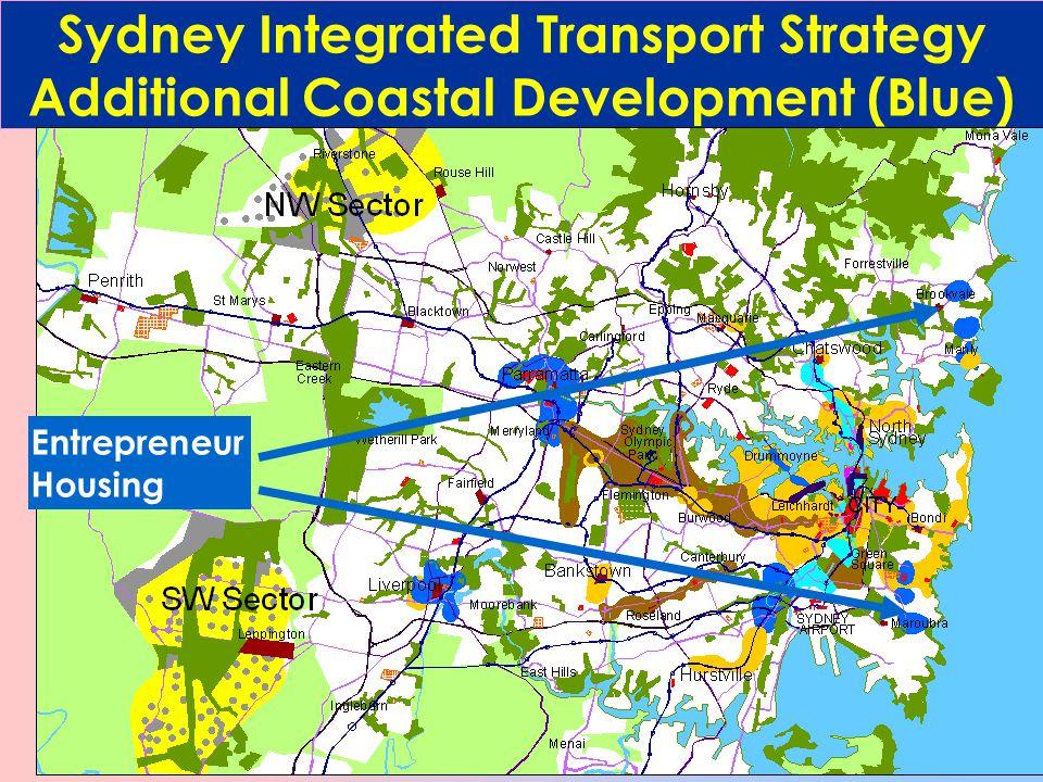 Sydney Integrated Transport Strategy Additional Coastal Development (Blue) Entrepreneur Housing