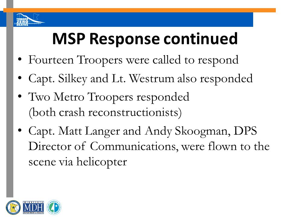 MSP Response continued Fourteen Troopers were called to respond Capt.