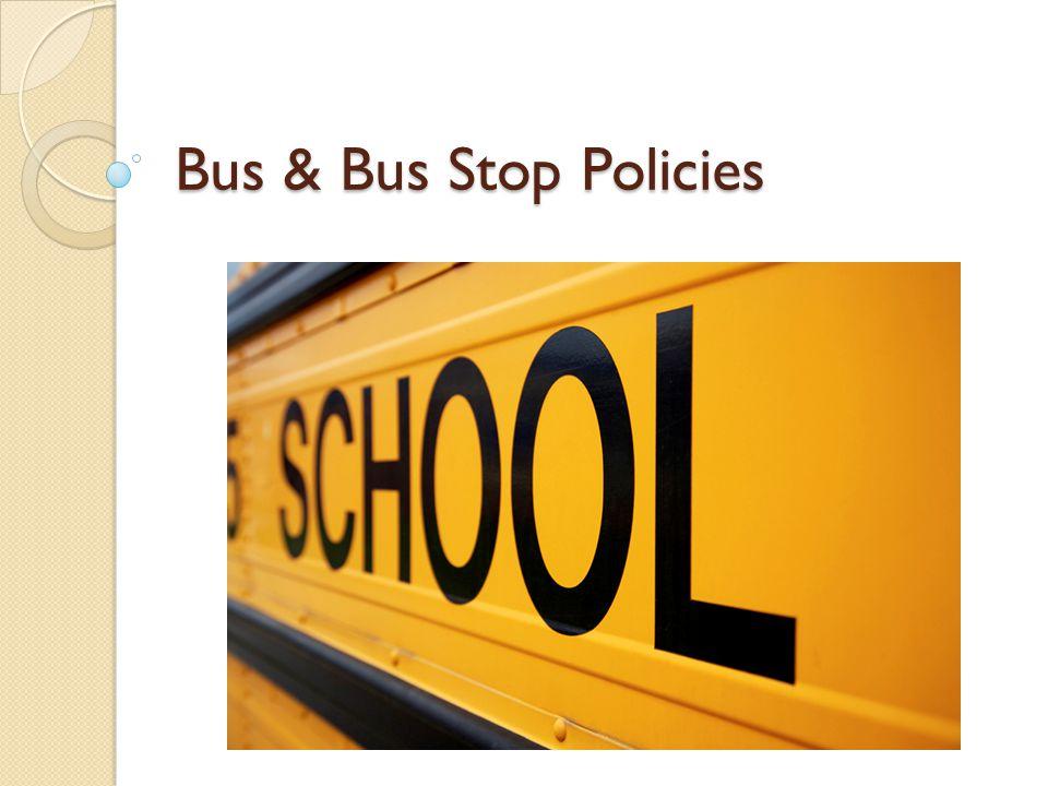 Bus & Bus Stop Policies