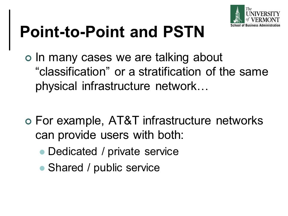 Point-to-Point and PSTN In many cases we are talking about classification or a stratification of the same physical infrastructure network… For example