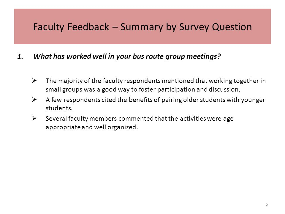 Faculty Feedback – Summary by Survey Question 1.What has worked well in your bus route group meetings.