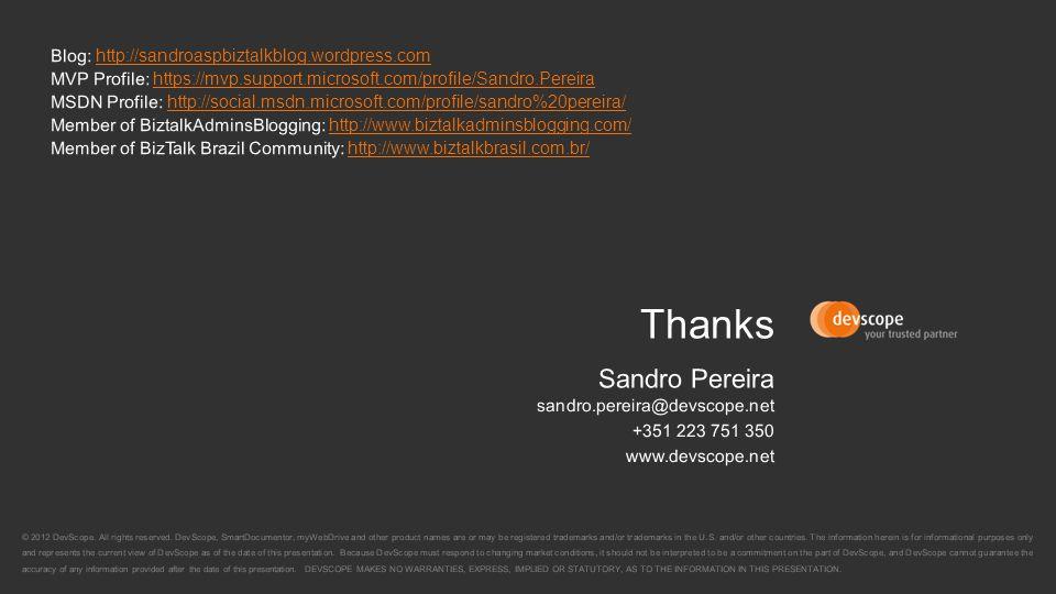 Thanks Sandro Pereira sandro.pereira@devscope.net +351 223 751 350 www.devscope.net © 2012 DevScope. All rights reserved. DevScope, SmartDocumentor, m