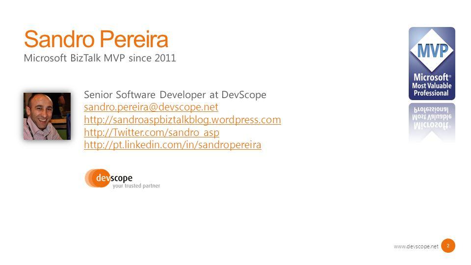 www.devscope.net 2 Sandro Pereira Microsoft BizTalk MVP since 2011 Senior Software Developer at DevScope sandro.pereira@devscope.net http://sandroaspb