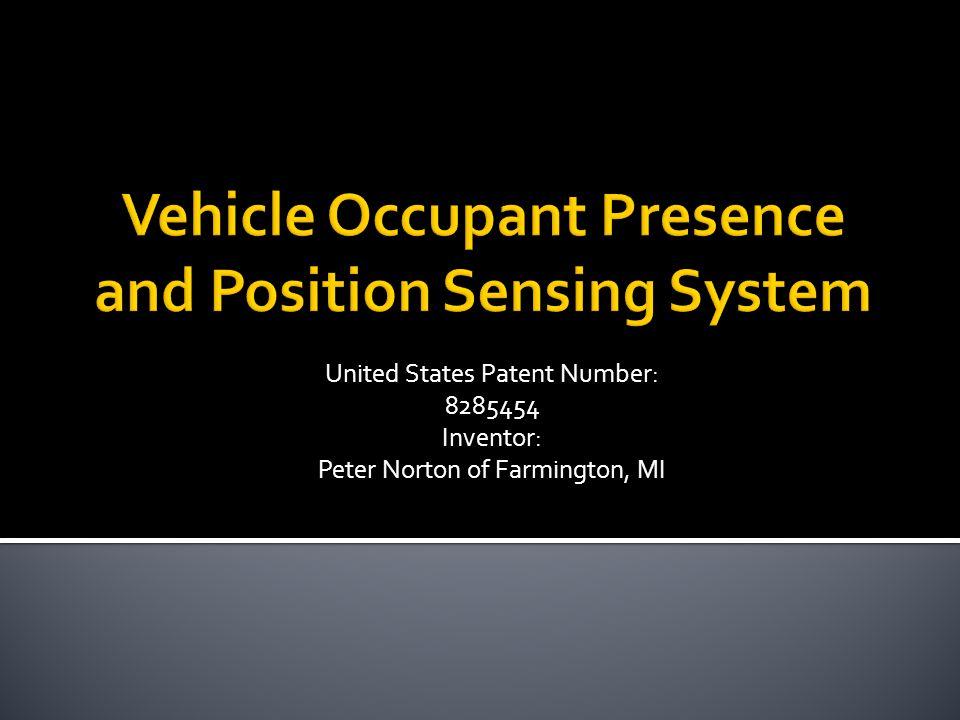 United States Patent Number: 8285454 Inventor: Peter Norton of Farmington, MI