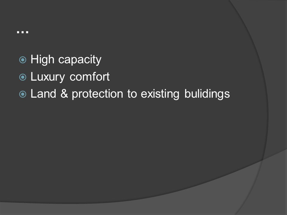 … High capacity Luxury comfort Land & protection to existing bulidings