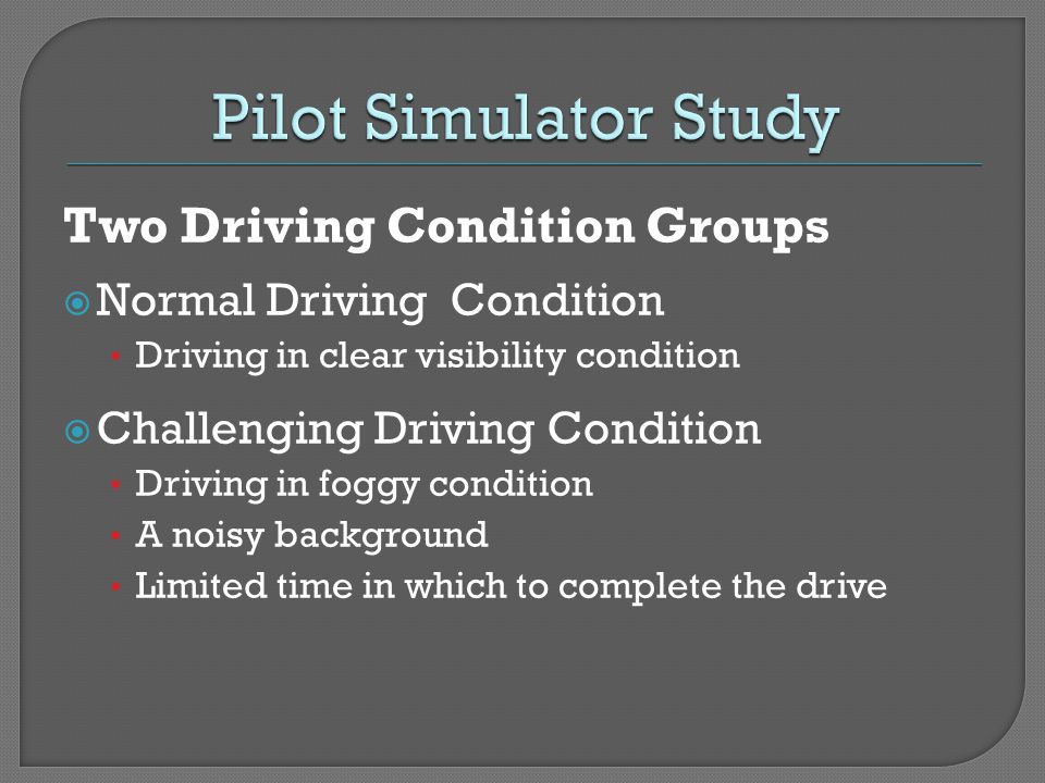 Two Driving Condition Groups Normal Driving Condition Driving in clear visibility condition Challenging Driving Condition Driving in foggy condition A