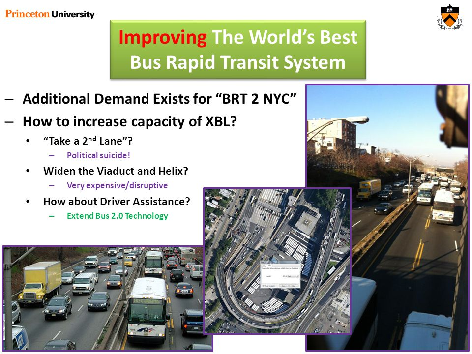 – Additional Demand Exists for BRT 2 NYC – How to increase capacity of XBL.
