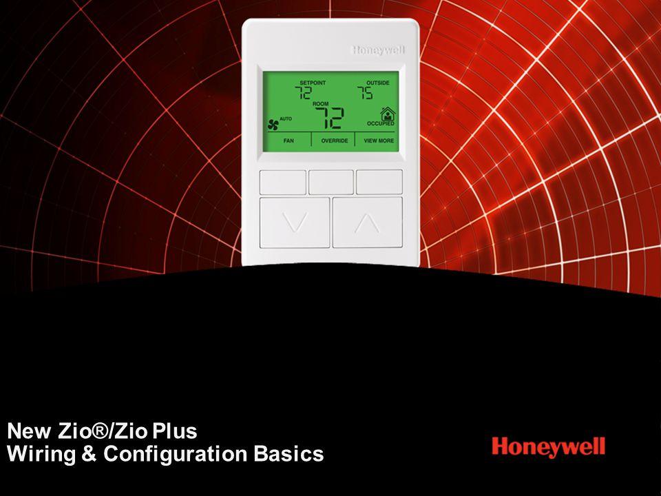 Honeywell Confidential New Zio®/Zio Plus Wiring & Configuration Basics