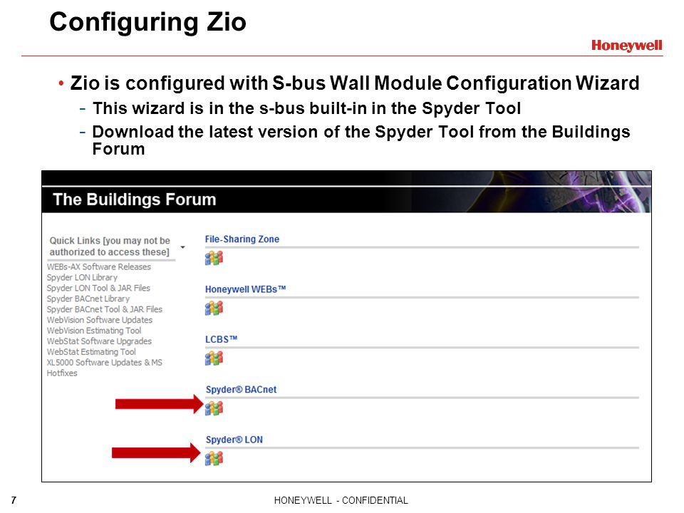 7HONEYWELL - CONFIDENTIAL7 Configuring Zio Zio is configured with S-bus Wall Module Configuration Wizard - This wizard is in the s-bus built-in in the