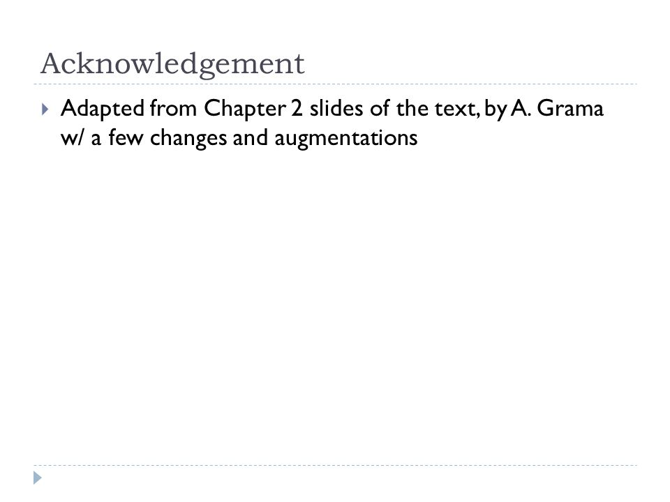 Acknowledgement Adapted from Chapter 2 slides of the text, by A. Grama w/ a few changes and augmentations