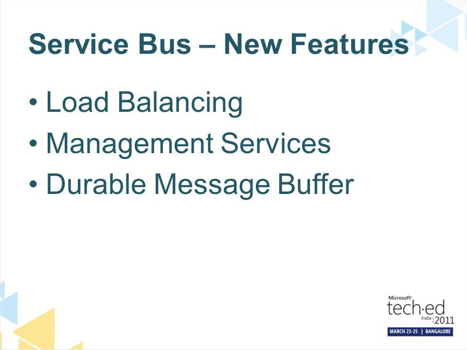 Service Bus – New Features Load Balancing Management Services Durable Message Buffer