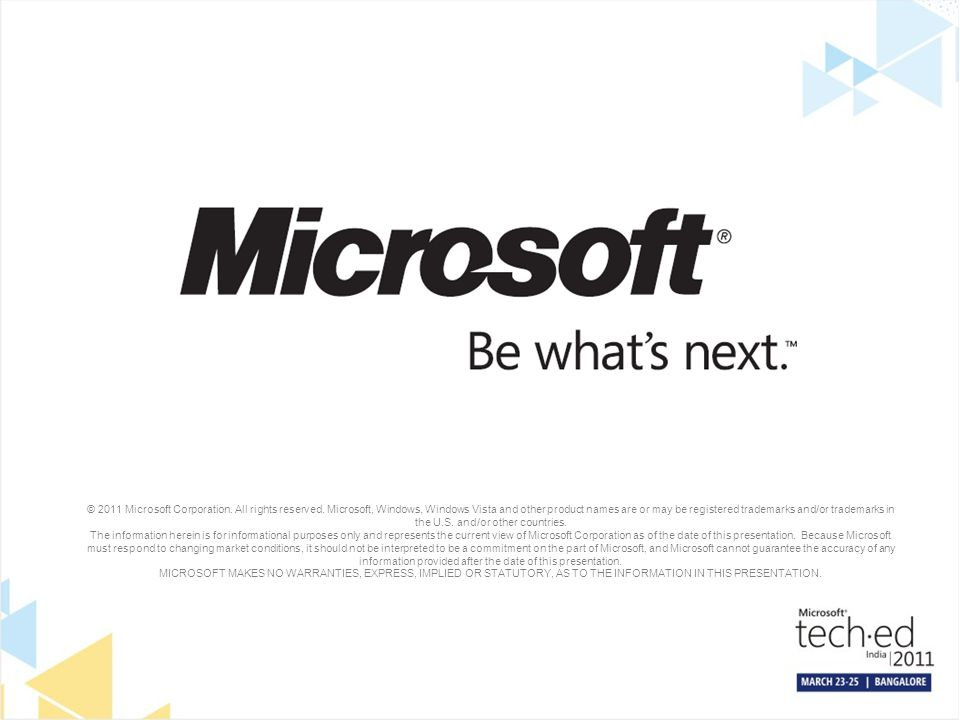 © 2011 Microsoft Corporation. All rights reserved. Microsoft, Windows, Windows Vista and other product names are or may be registered trademarks and/o