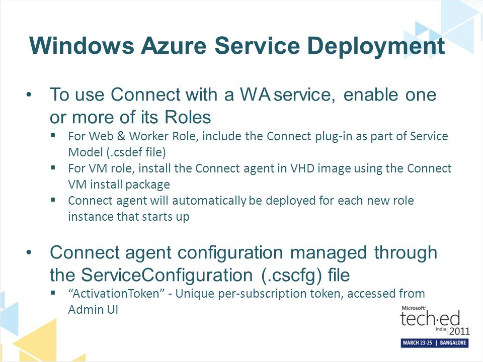 Windows Azure Service Deployment To use Connect with a WA service, enable one or more of its Roles For Web & Worker Role, include the Connect plug-in