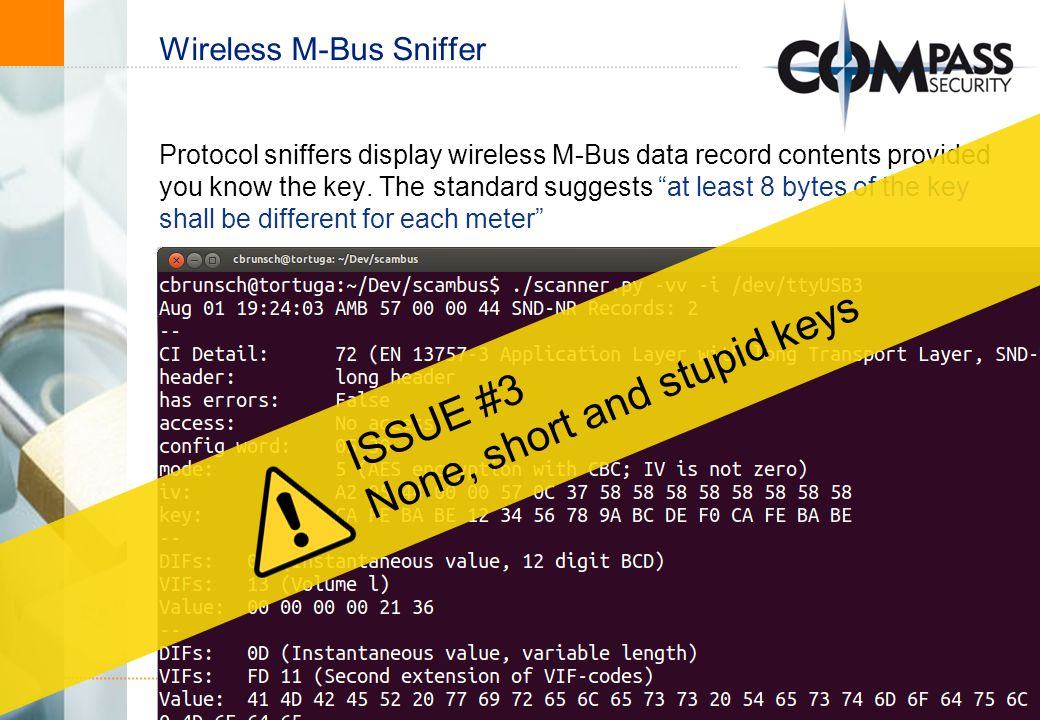 © Compass Security AG Slide 15 www.csnc.ch Wireless M-Bus Sniffer Protocol sniffers display wireless M-Bus data record contents provided you know the key.