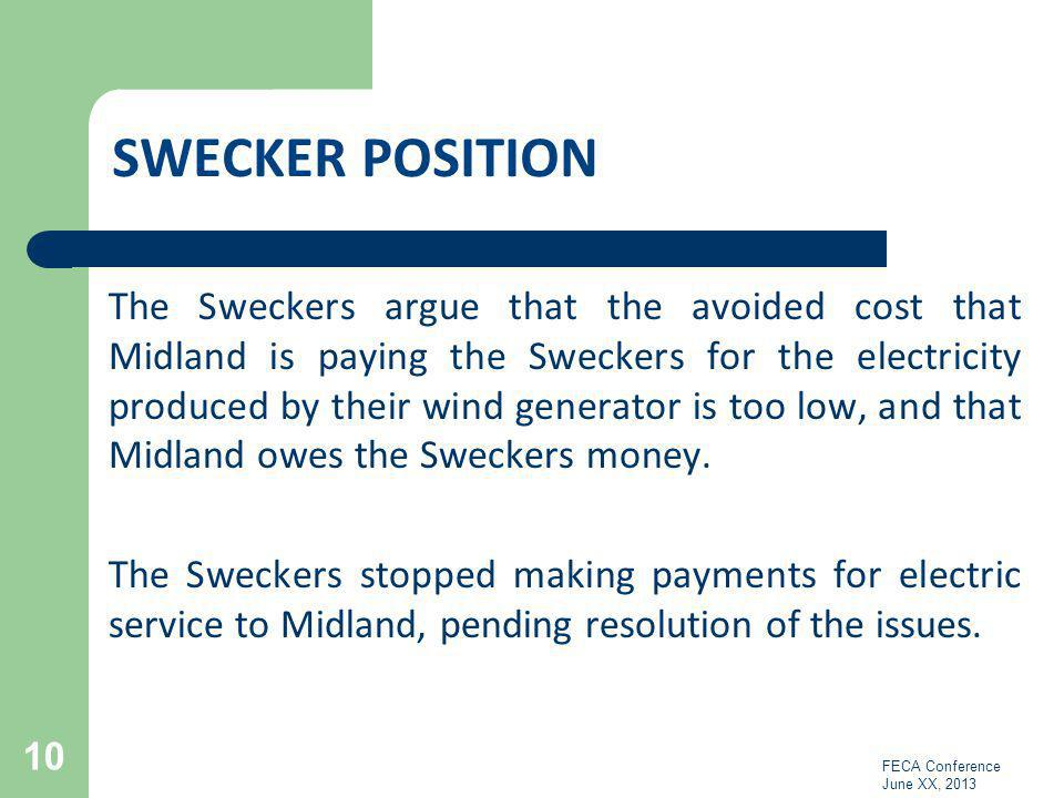 SWECKER POSITION The Sweckers argue that the avoided cost that Midland is paying the Sweckers for the electricity produced by their wind generator is