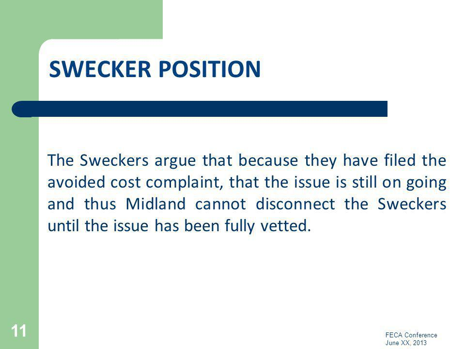 SWECKER POSITION The Sweckers argue that because they have filed the avoided cost complaint, that the issue is still on going and thus Midland cannot