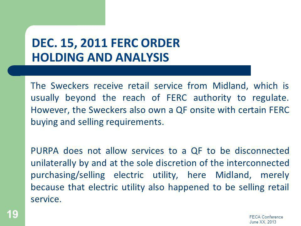 DEC. 15, 2011 FERC ORDER HOLDING AND ANALYSIS The Sweckers receive retail service from Midland, which is usually beyond the reach of FERC authority to