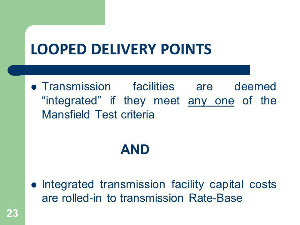 Transmission facilities are deemed integrated if they meet any one of the Mansfield Test criteria AND Integrated transmission facility capital costs a