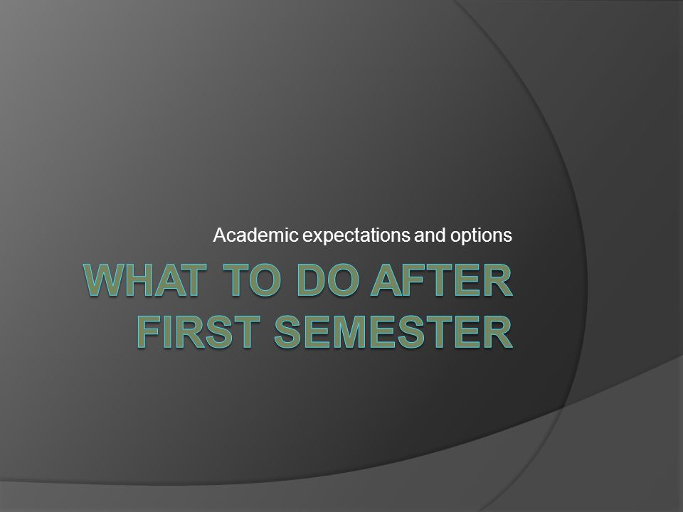 Academic expectations and options