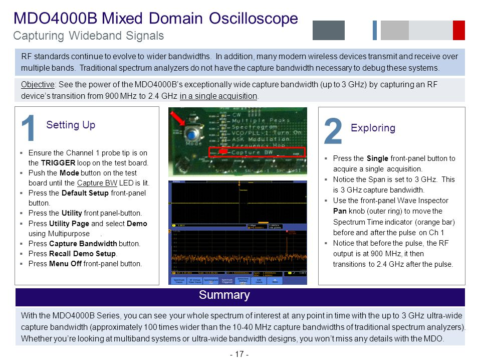 MDO4000B Mixed Domain Oscilloscope Capturing Wideband Signals RF standards continue to evolve to wider bandwidths.