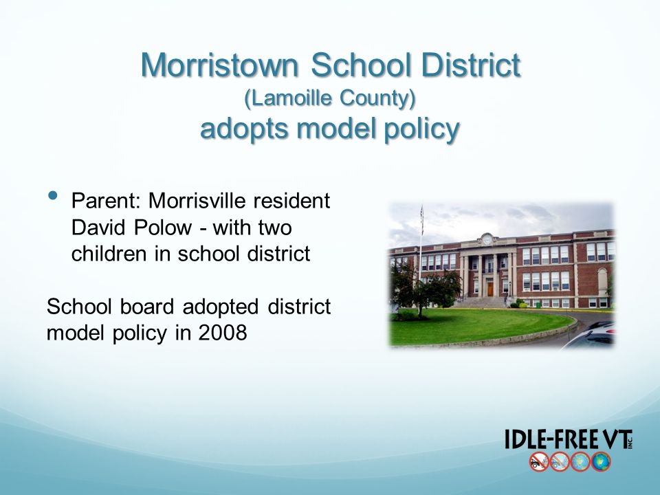 Morristown School District (Lamoille County) adopts model policy Parent: Morrisville resident David Polow - with two children in school district Schoo