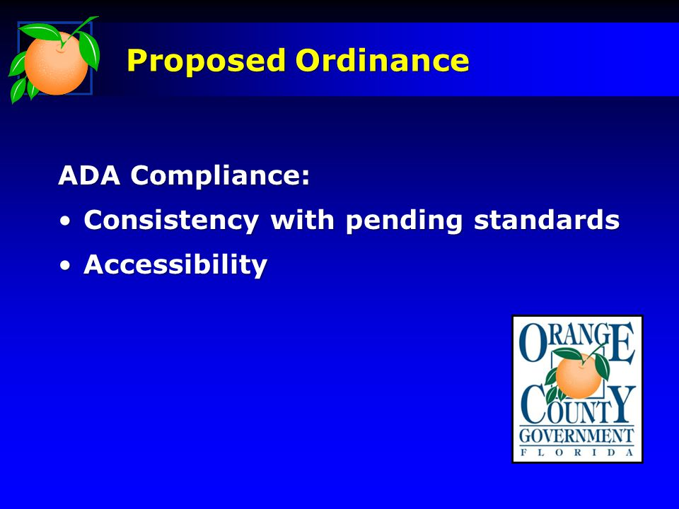 ADA Compliance: Consistency with pending standardsConsistency with pending standards AccessibilityAccessibility Proposed Ordinance