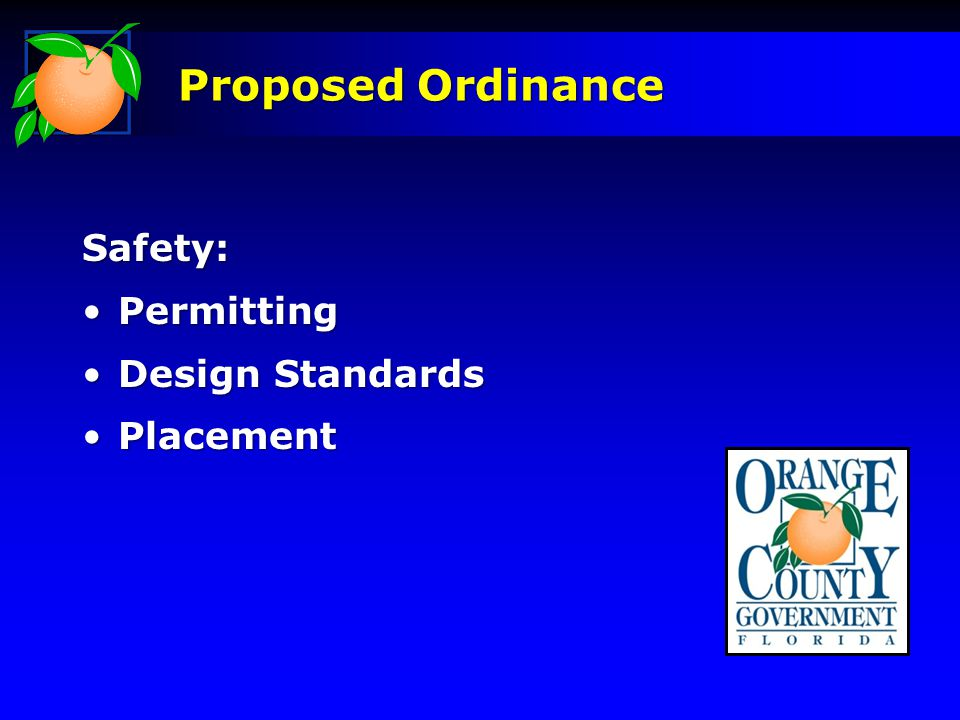 Safety: PermittingPermitting Design StandardsDesign Standards PlacementPlacement Proposed Ordinance