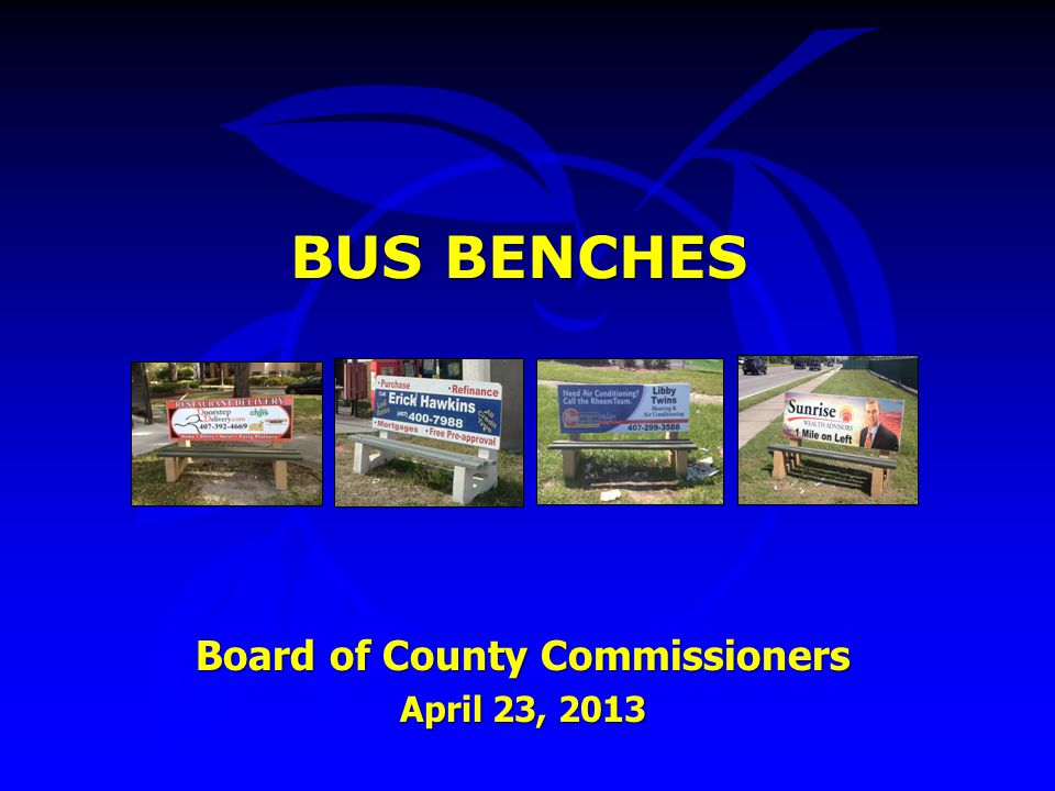 BUS BENCHES Board of County Commissioners April 23, 2013