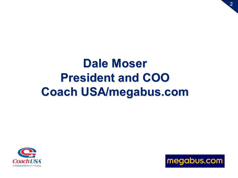 2 Dale Moser President and COO Coach USA/megabus.com