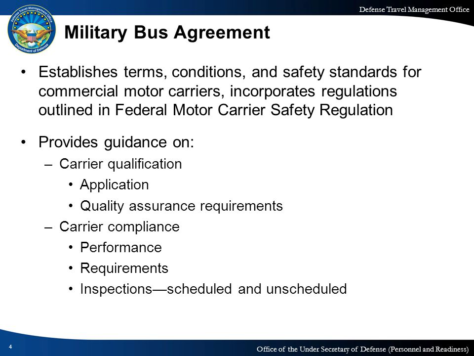 Defense Travel Management Office Office of the Under Secretary of Defense (Personnel and Readiness) Military Bus Agreement Establishes terms, conditio