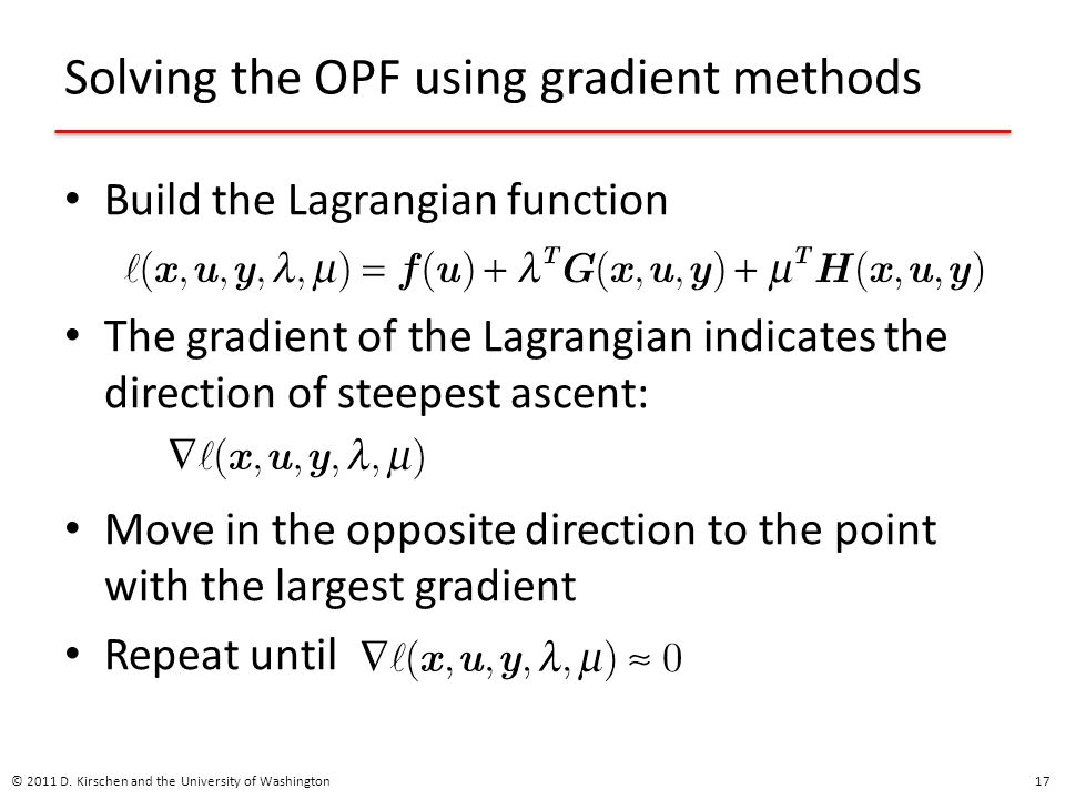 Solving the OPF using gradient methods Build the Lagrangian function The gradient of the Lagrangian indicates the direction of steepest ascent: Move i