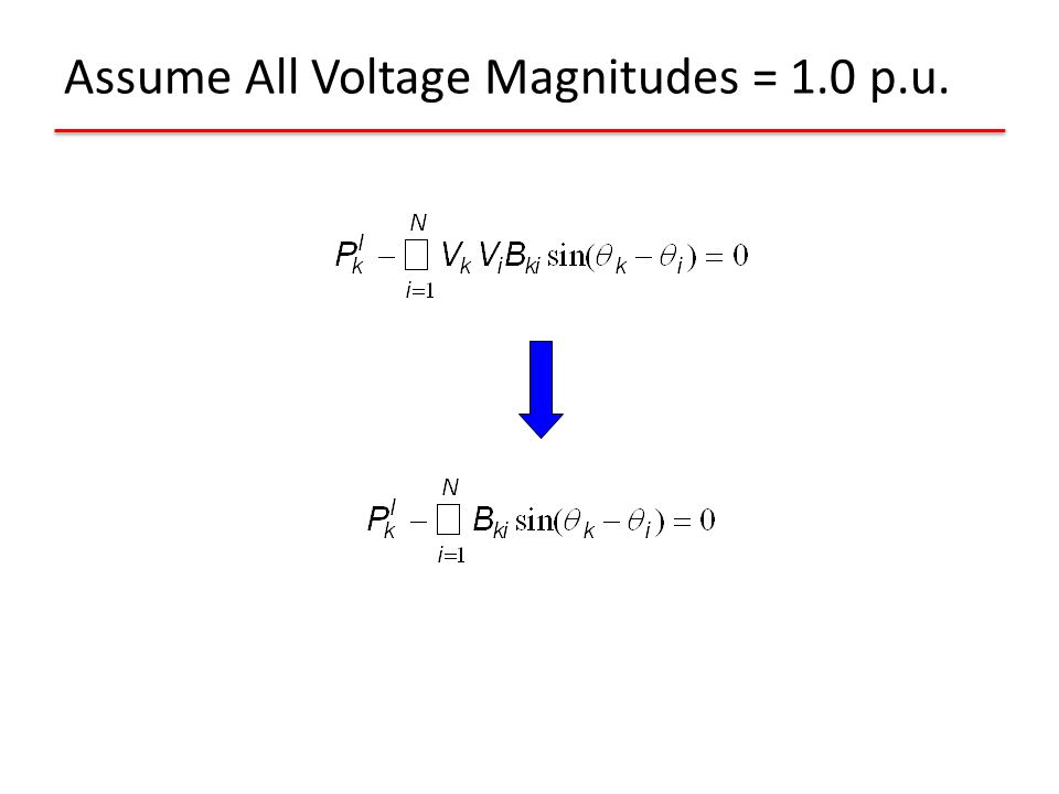 Assume All Voltage Magnitudes = 1.0 p.u.