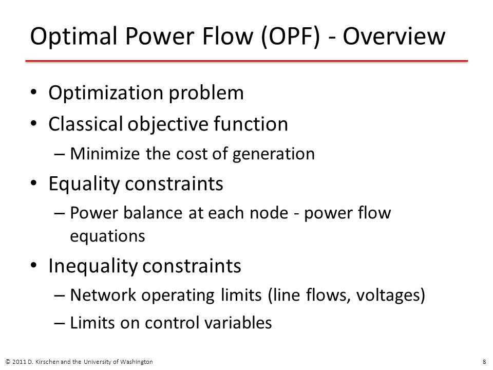 Optimal Power Flow (OPF) - Overview Optimization problem Classical objective function – Minimize the cost of generation Equality constraints – Power b