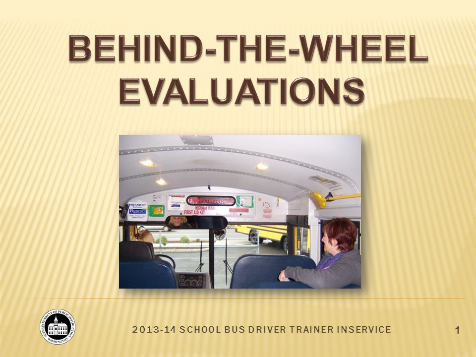 2013-14 SCHOOL BUS DRIVER TRAINER INSERVICE 1